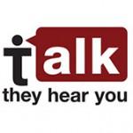 talk-they hear you