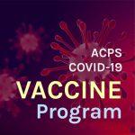 ACPS COVID-19 Vaccine Program