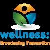 Wellness: Broadening Prevention Logo