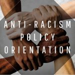 Anti-Racism Policy Orientation